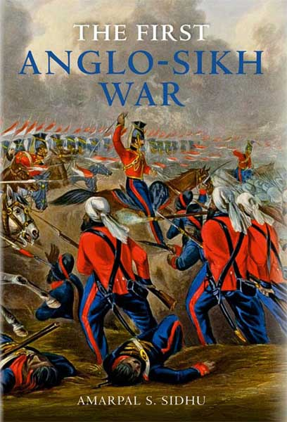 Book Review The First Anglosikh War - Amarpal Singh Sidhu