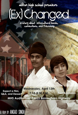 (Ex) Changed was premiered at Angad's school, Milton High School, Alpharetta, GA