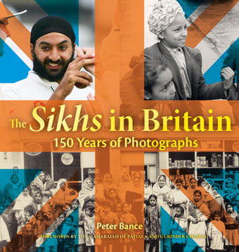 Sikhs in Britain: 150 Years of Photography by Peter Bance,
