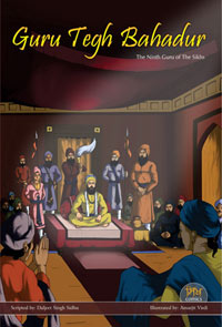Guru Tegh Bahahdur - The Ninth Guru of the Sikhs