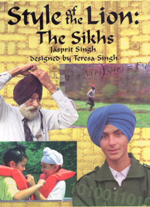 Style of the Lion: The Sikhs