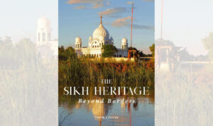 The Sikh Heritage: Beyond Borders