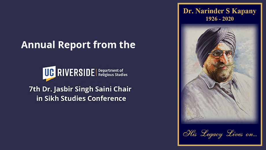 Annual Report from the Dr. Jasbir Singh Saini Endowed Chair in Sikh and Punjabi Studies at the UCR - 7th International Sikh Studies Conference
