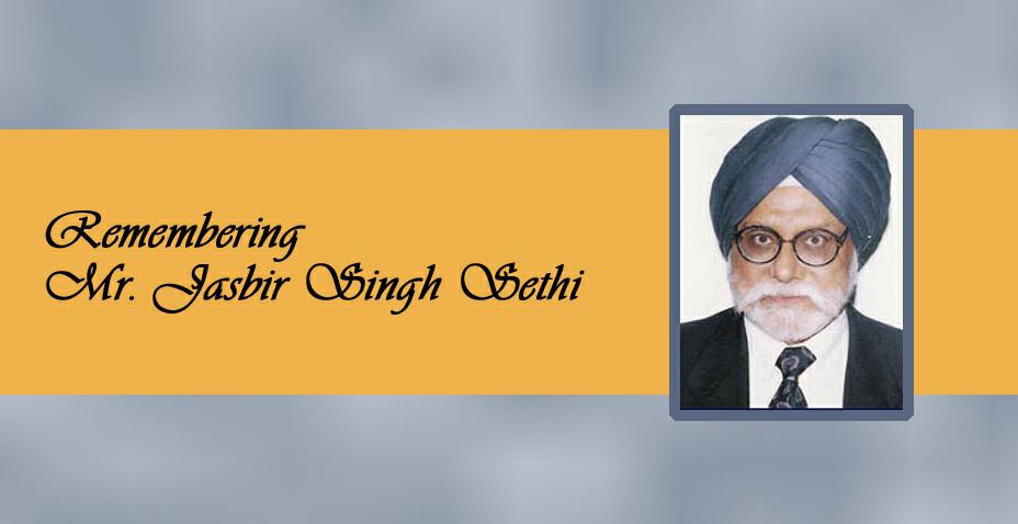 Remembering Mr. Jasbir Singh Sethi